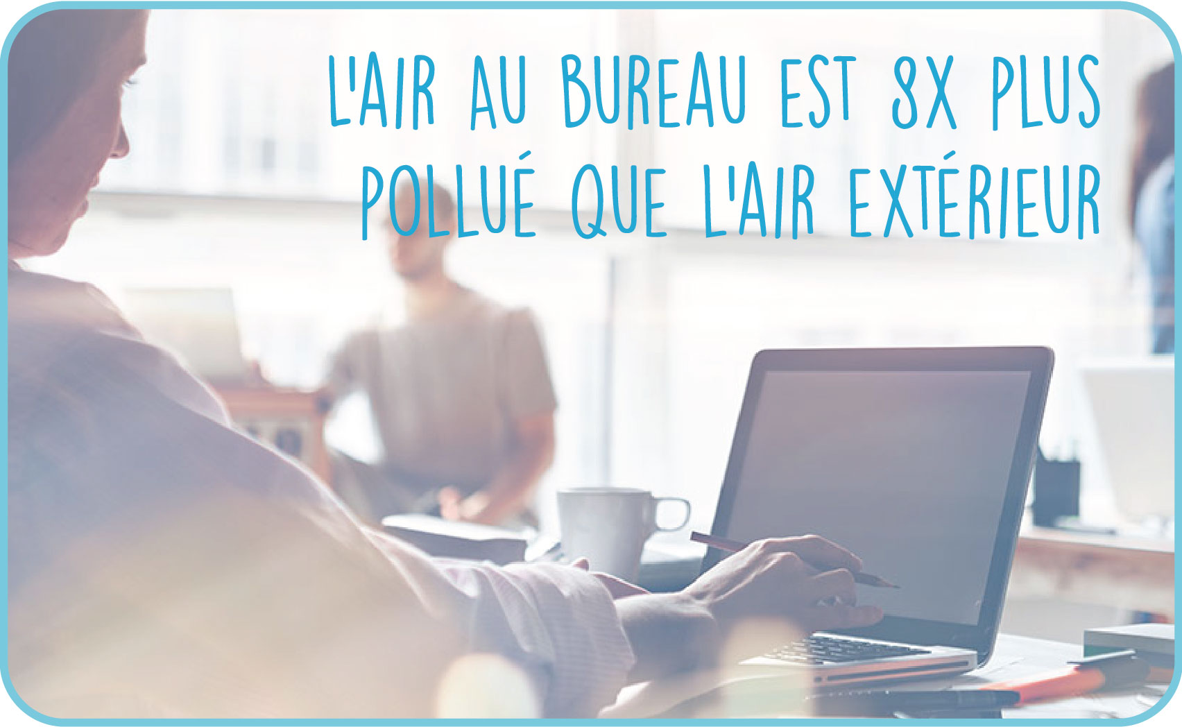 qualité de l'air au bureau